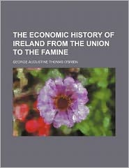 The Economic History of Ireland from the Union to the Famine