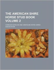 The American Shire horse stud book Volume 2