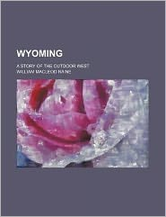 Wyoming; a Story of the Outdoor West
