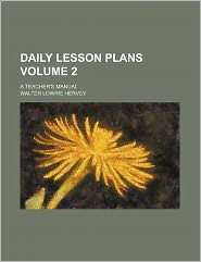 Daily Lesson Plans Volume 2; a Teacher's Manual