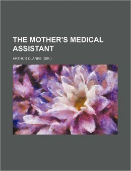 The Mother's Medical Assistant
