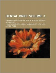 Dental Brief; an American Journal of Dental Science, Art and Literature