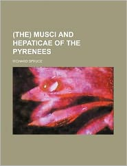 (The) Musci and Hepaticae of the Pyrenees