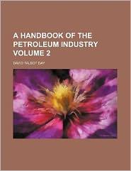 A handbook of the petroleum industry Volume 2