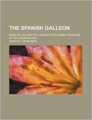 The Spanish galleon; being an account of a search for sunken treasure in the Caribbean sea