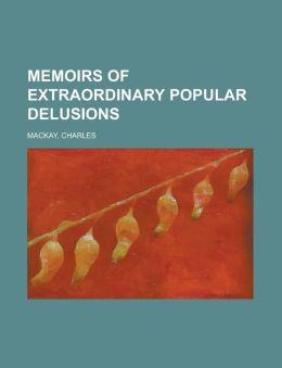 Memoirs of Extraordinary Popular Delusions Volume 2