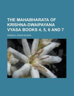 The Mahabharata of Krishna-Dwaipayana Vyasa Books 4, 5, 6 and 7 Volume 2