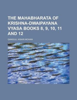 The Mahabharata of Krishna-Dwaipayana Vyasa Books 8, 9, 10, 11 and 12 Volume 3