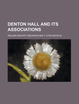 Denton Hall and its associations