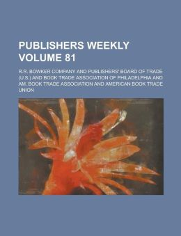 Publishers Weekly Volume 81