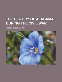 The history of Alabama during the civil war