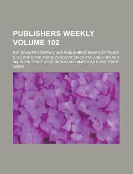 Publishers Weekly Volume 102