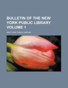 Bulletin of the New York Public Library Volume 1