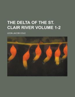 The delta of the St. Clair River Volume 1-2