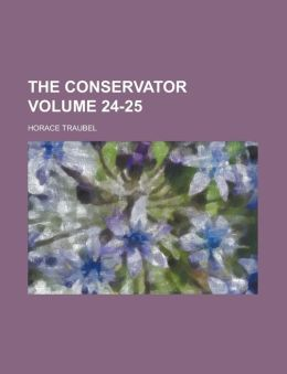 The Conservator Volume 24-25
