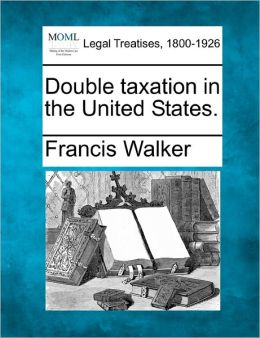 Double Taxation in the United States.
