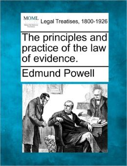 The Principles and Practice of the Law of Evidence.