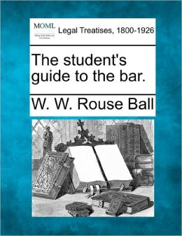 The Student's Guide to the Bar.