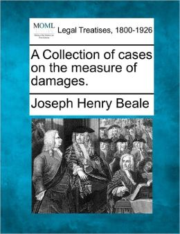 A Collection of Cases on the Measure of Damages.