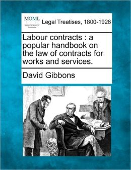 Labour Contracts: A Popular Handbook on the Law of Contracts for Works and Services.