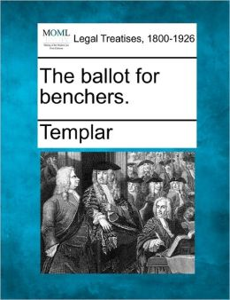 The Ballot for Benchers.