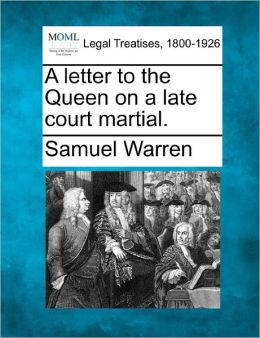 A Letter to the Queen on a Late Court Martial.