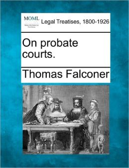 On Probate Courts.