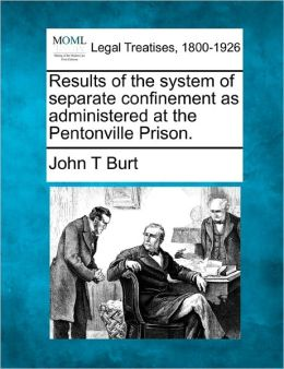 Results of the System of Separate Confinement as Administered at the Pentonville Prison.