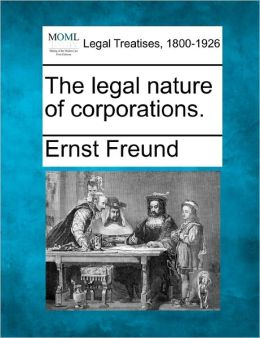 The Legal Nature of Corporations.