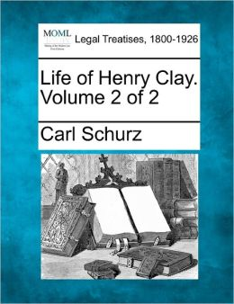 Life of Henry Clay. Volume 2 of 2