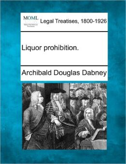 Liquor Prohibition.