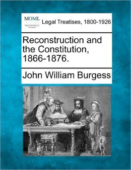 Reconstruction and the Constitution, 1866-1876.