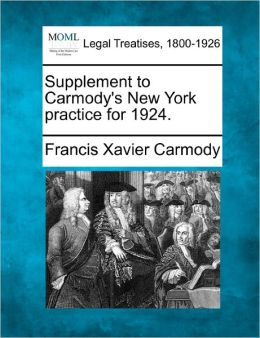 Supplement to Carmody's New York Practice for 1924.