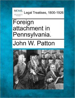 Foreign Attachment in Pennsylvania.