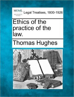 Ethics of the Practice of the Law.