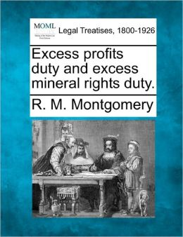 Excess Profits Duty and Excess Mineral Rights Duty.