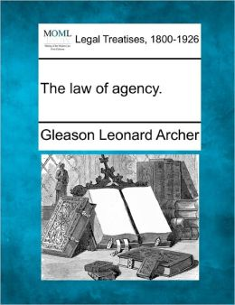 The Law of Agency.