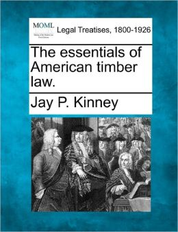 The Essentials of American Timber Law.