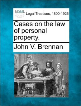 Cases on the Law of Personal Property.