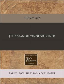 [The Spanish tragedie] (1603)