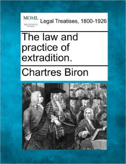 The Law and Practice of Extradition.