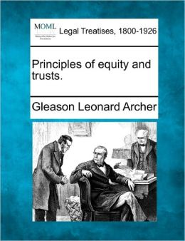 Principles of Equity and Trusts.