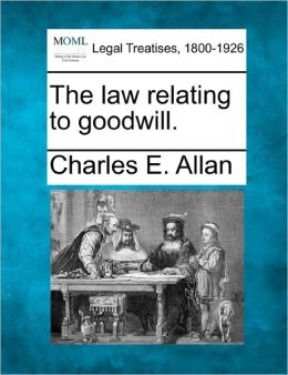 The Law Relating to Goodwill.