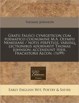 Gratii Falisci Cynegeticon Cum Poematico Cognomine M.A. Olympii Nemesiani / Notis Perpetuis, Variisq, Lectionibus Adornavit Thomas Johnson; Accendunt
