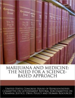 Marijuana and Medicine: The Need for a Science-Based Approach