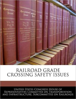 Railroad Grade Crossing Safety Issues