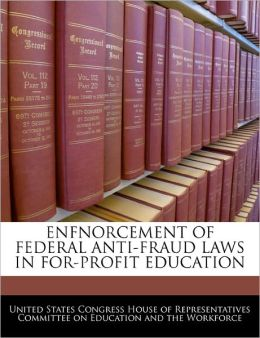 Enfnorcement of Federal Anti-Fraud Laws in For-Profit Education