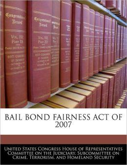 Bail Bond Fairness Act of 2007