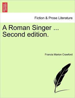 A Roman Singer ... Second Edition.