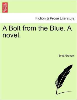A Bolt from the Blue. a Novel.